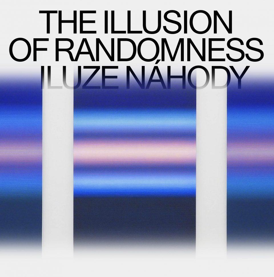 VÝSTAVA JIŘÍHO MATĚJŮ: THE ILLUSION OF RANDOMNESS/ ILUZE NÁHODY
