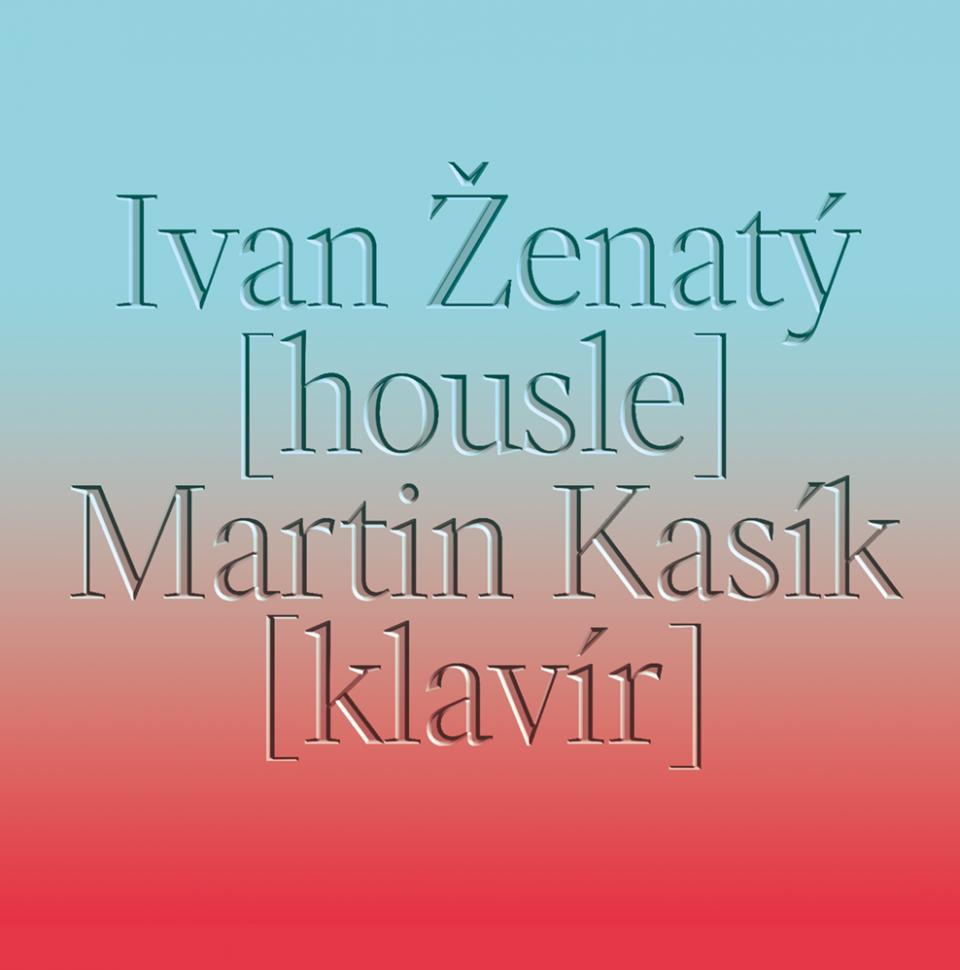 Ivan Ženatý (housle) a Martin Kasík (klavír)