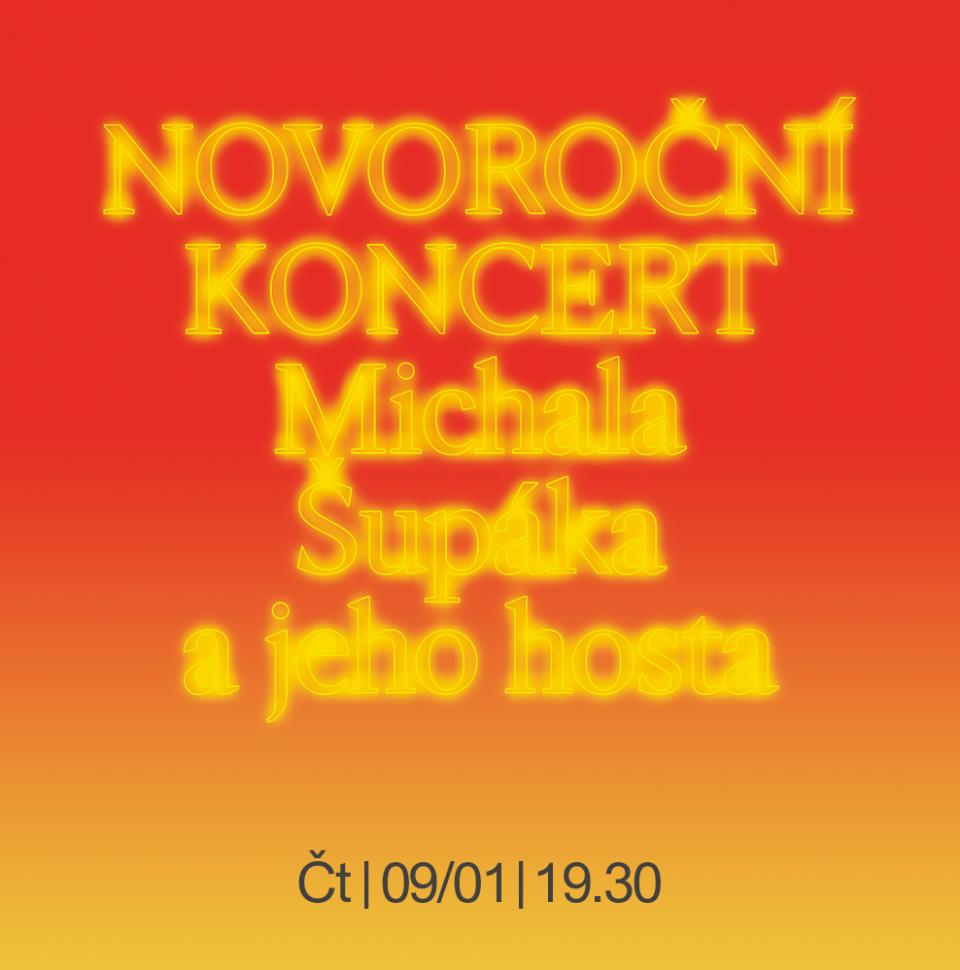 Novoroční koncert Michala Šupáka a jeho hosta