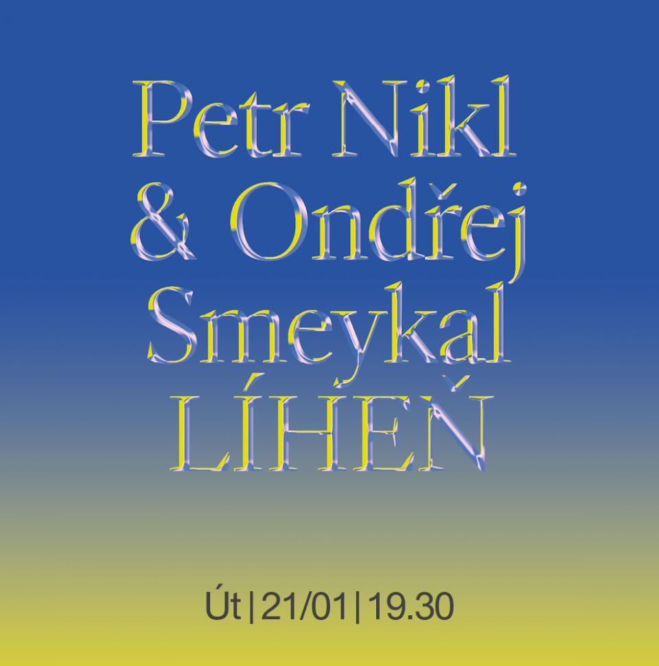 Petr Nikl, Ondřej Smeykal: Líheň