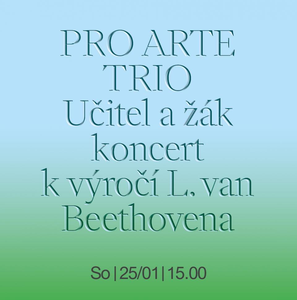 Pro Arte Trio: Učitel a žák Koncert k výročí L. van Beethovena