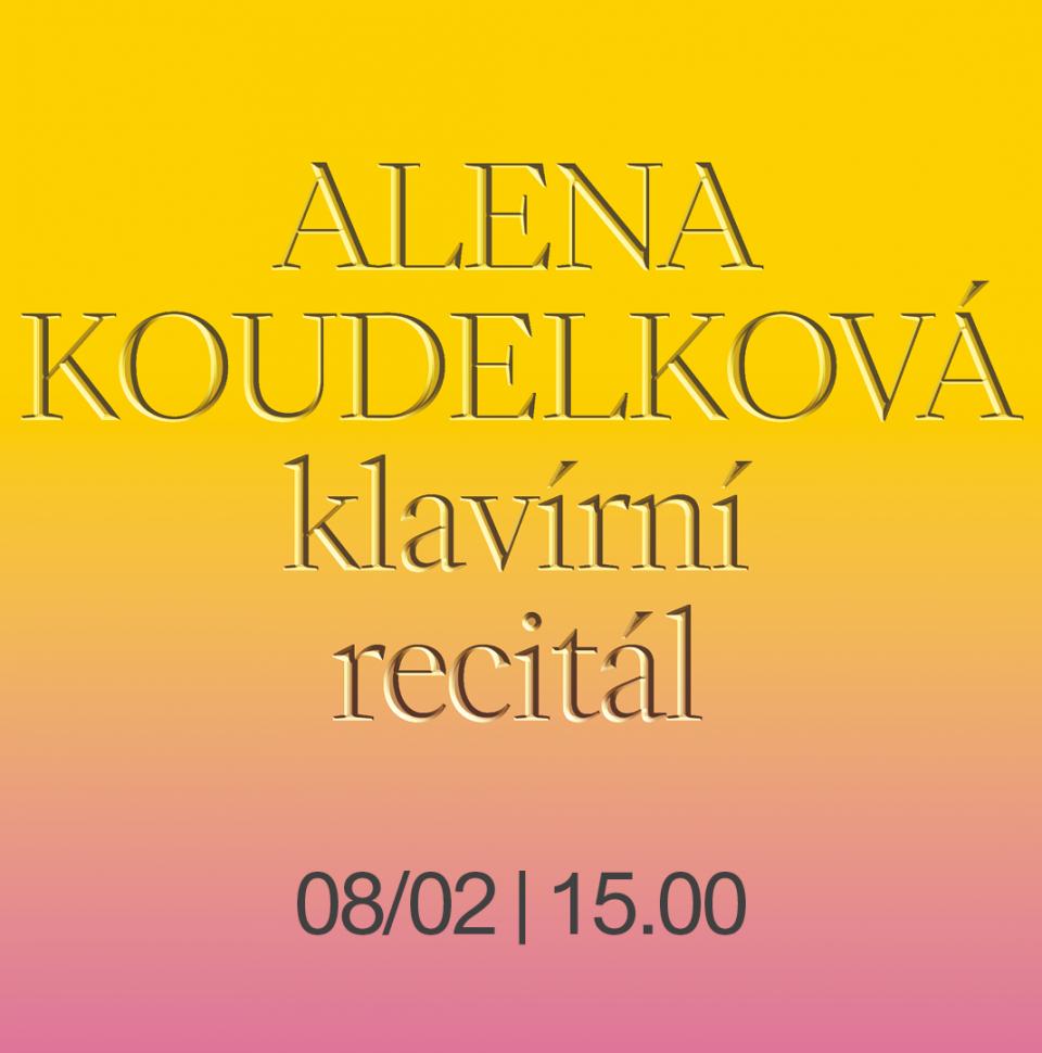 Alena Koudelková Klavírní recitál
